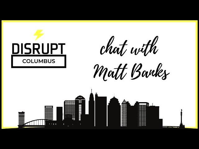 DisruptHRCbus Chat with Matt Banks