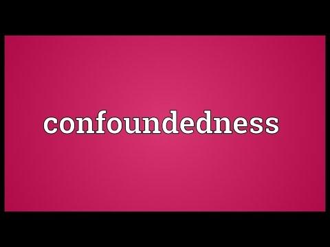 Header of confoundedness