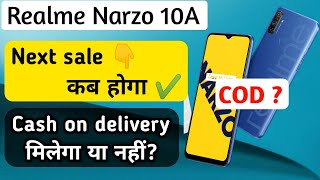 देखिए Next Sale Date Realme Narzo 10A on Flipkart & realme store | Cash on delivery ? |