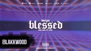 Dorian - Blessed (A$AP Mob - RAF remix)