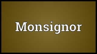 Monsignor Meaning