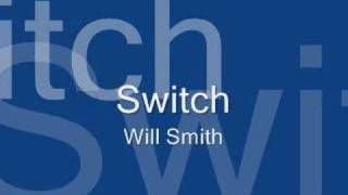 Switch by Will Smith