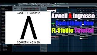 Axwell Λ Ingrosso – Something New FL Studio Tutorial FLP+Presets Mp3
