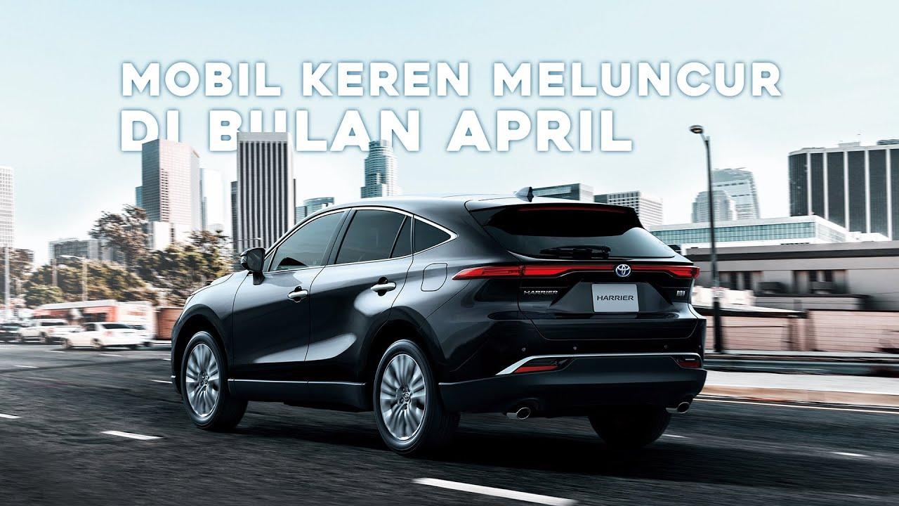 Inilah 5 Mobil Terbaru Meluncur Di Indonesia Dan Dunia News April 2020 Cintamobiltv Youtube
