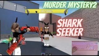 SHARKSEEKER GAMEPLAY  I THE FASTEST MURDERER I EVER DONE!! MURDER MYSTERY 2 II Very clicky  HANDCAM