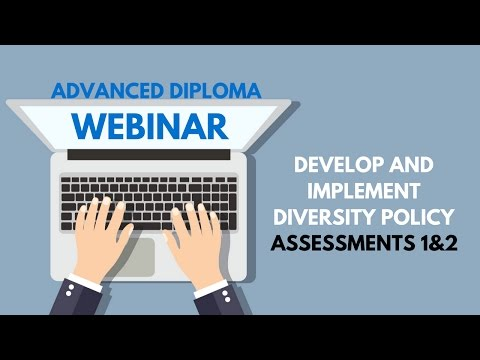 Develop and implement diversity policy - Assessments 1&2