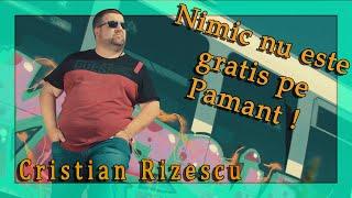 Descarca Cristian Rizescu - Nimic nu este gratis pe Pamant (Originala 2020)