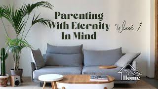 Parenting with Eternity in Mind - 11 AM 5/2/21 CVVC Livestream