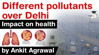 Delhi Air Pollution issue, Which air pollutants are found in Delhi's air? Impact on health explained