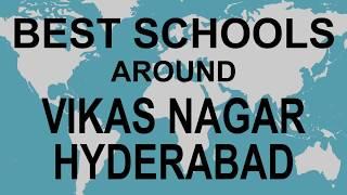 Best Schools around Vikas Nagar Hyderabad   CBSE, Govt, Private, International | Vidhya Clinic