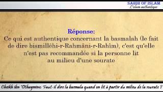 Faut-il dire la basmalah quand on lit à partir du milieu de la sourate -Cheikh ibn