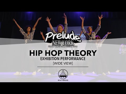 Hip Hop Theory [WIDE VIEW] || PRELUDE NEW YORK 2019 || #PRELUDENY2019