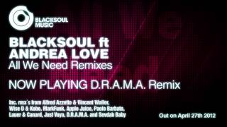 Blacksoul ft Andrea Love - All We Need (D.R.A.M.A. Remix)
