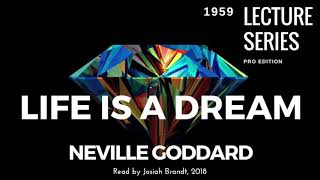 Neville Goddard: LIFE IS A DREAM Read By Josiah Brandt - [Full Lecture]