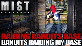 RAIDING BANDITS BASE BANDITS RAIDING MY BASE | Mist Survival | Let