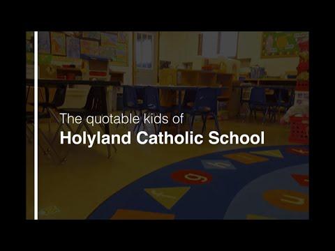 The Quotable Kids of Holyland Catholic School