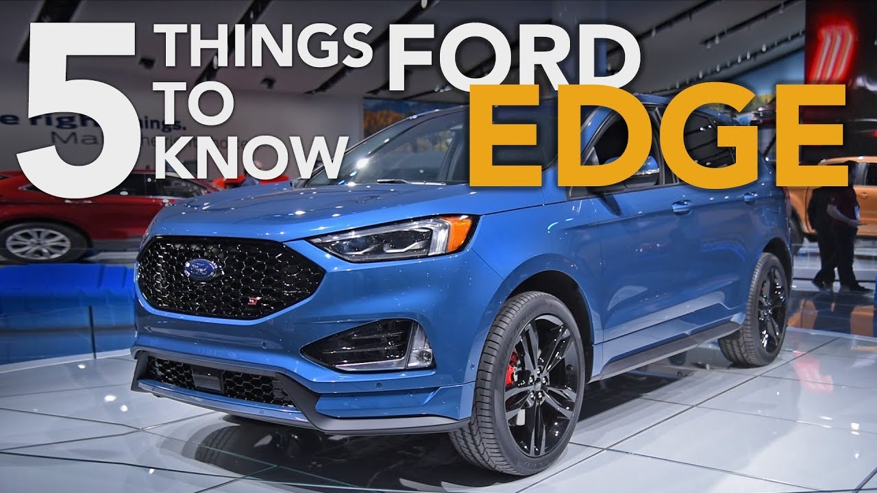 2019 Ford Edge and Ford Edge ST: Top 5 Things You Need to Know - 2018 Detroit Auto Show - Dauer: 3 Minuten, 14 Sekunden