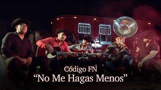 Código FN- No Me Hagas Menos (Video Oficial)