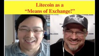 """Litecoin as a """"Means of Exchange"""" (Bix Weir & Charlie Lee)"""