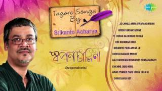 Best of Tagore Songs by Srikanto Acharya  Rabindra Sangeet