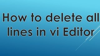 How to delete all lines of file in vi   vim ► Step by Step Demo