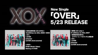 XOX 6th Single「OVER」初回生産限定盤特典『Making of OVER』ダイジェストMovie