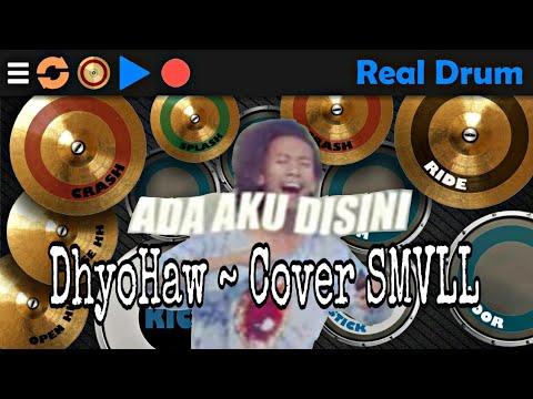 Ada Aku Disini ~ Dhyo Haw ~ Cover SMVLL (Cover RealDrum Song)