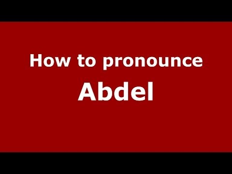 How to pronounce Abdel (French/France) - PronounceNames.com