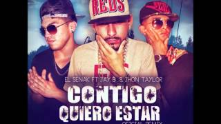Contigo Quiero Estar (Official Remix) El Senak Feat Jhon Taylor & Jay-B (Prod. by RealMusic)