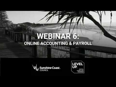 Level Up Program - Online Accounting and Payroll - Webinar 6