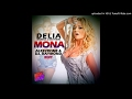 Delia Ft Damian Amp Brothers Mona Alex2Rome Amp Dj Raymond Edit mp3