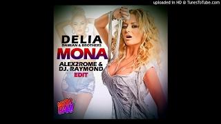 Delia Ft Damian Brothers Mona Alex2Rome Dj Raymond Edit