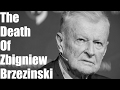 The Death Of Zbigniew Brzezinski And The Passing Of The Torch video