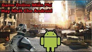 Top 5 Game Online Miễn Phí Hay Nhất Cho Android (Có Link)
