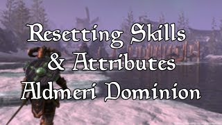 How to Reset Skills/Attributes as Aldmeri Dominion