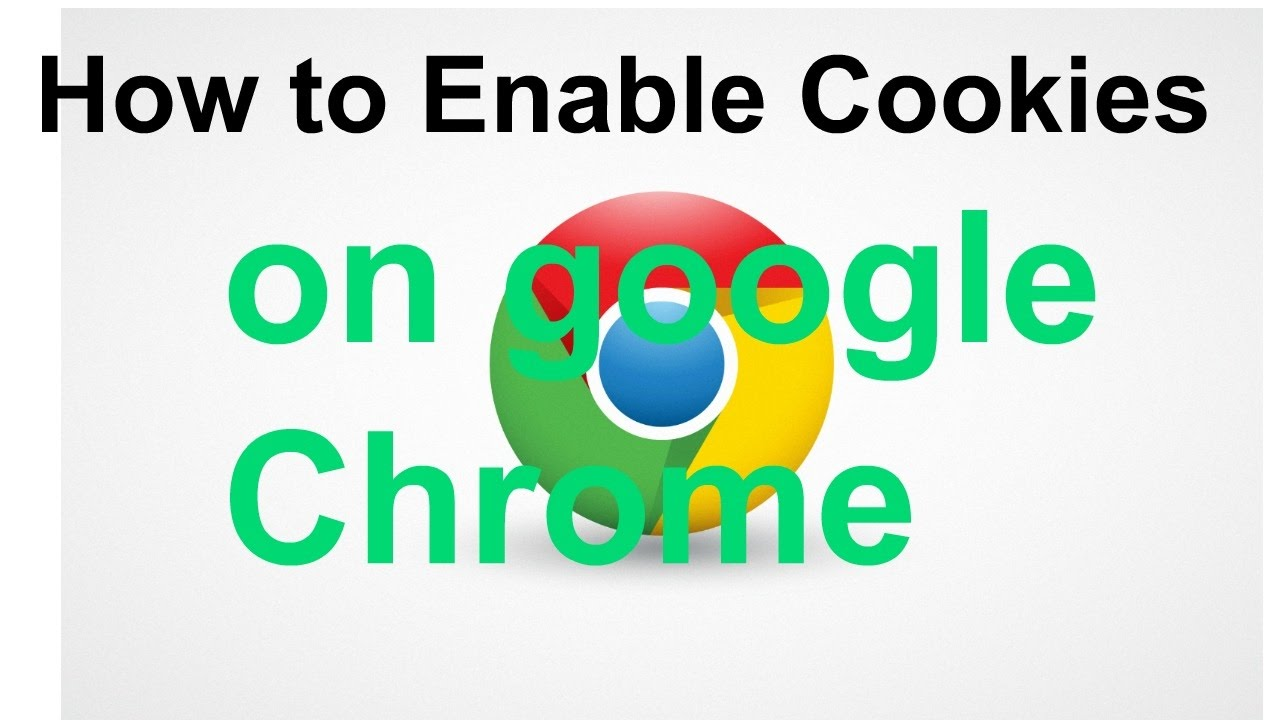 How To Enable Cookies On Google Chrome Browser