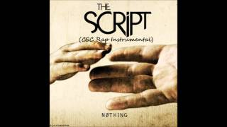 The Script - Nothing - Rap Instrumental W/ Hook (Prod. by CSC)