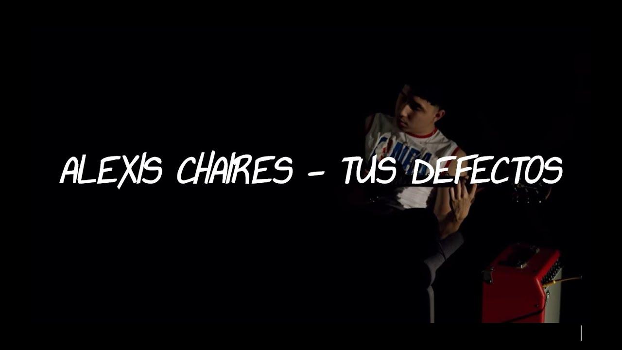 Alexis Chaires .- Tus Defectos (Video Lyric) LETRA OFICIAL