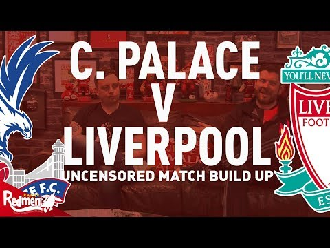 Crystal Palace v Liverpool | Uncensored Match Build Up