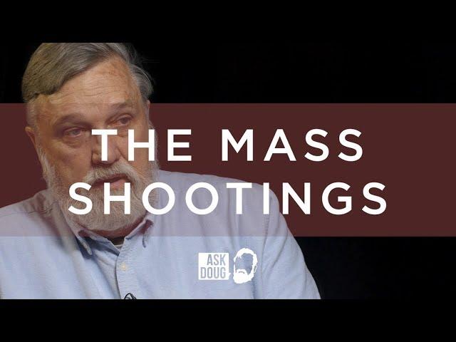 Mass Shootings / Ask Doug