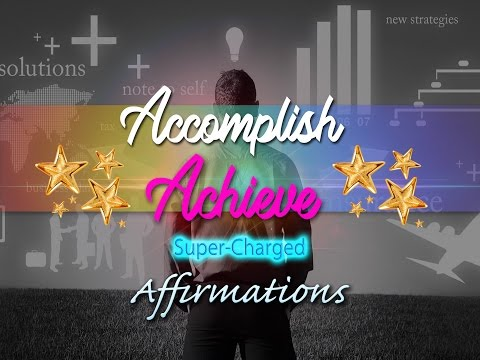 I Can Accomplish Incredible Things in One Day - Super-Charged Affirmations
