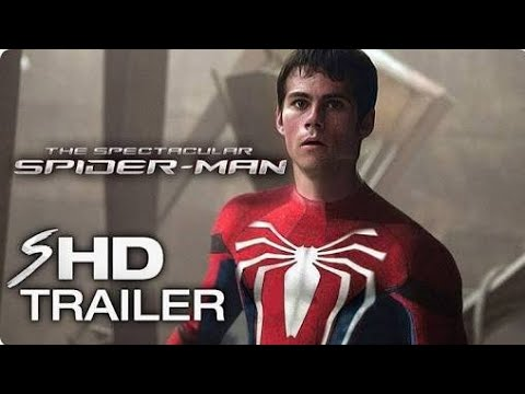 THE_SPECTACULAR_SPIDER-MAN 2019 Movie Trailer Dylan O Brien_