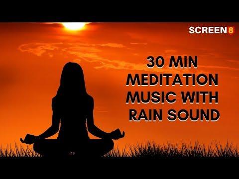30 min Meditation Music With Rain Sound Relax Mind Body