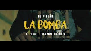 Neto Peña - La Bomba (Ft. MARA, Santa Fe Klan & Chato 473) (Video Oficial)