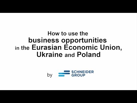 SCHNEIDER GROUP Webinar - How to use business opportunities in the EAEU, Ukraine & Poland?