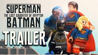 "LEGO SUPERMAN/BATMAN ""The Last Daughter of Krypton"" [TRAILER]"
