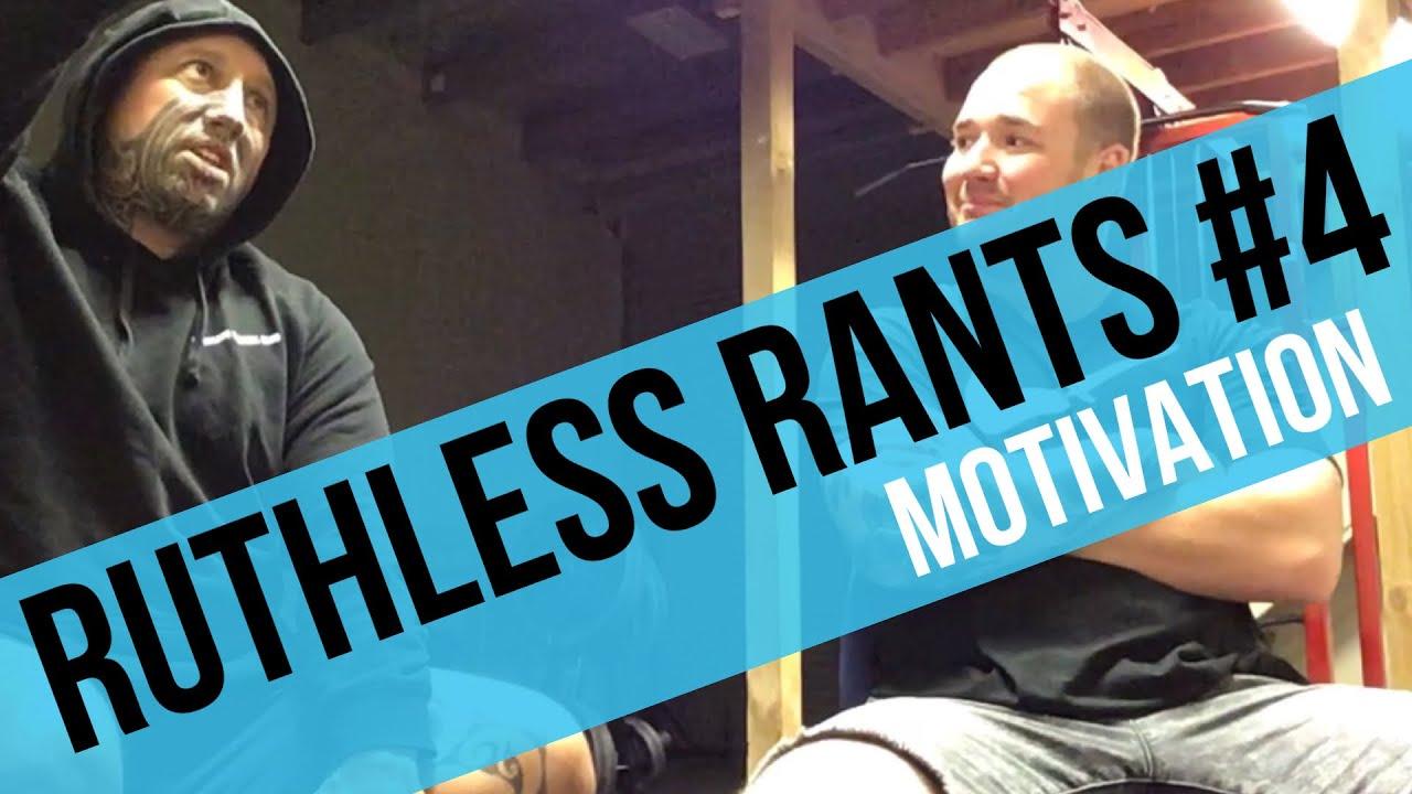 Ruthless Rants #4 - Motivation