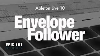 Ableton Live 10 Envelope Follower