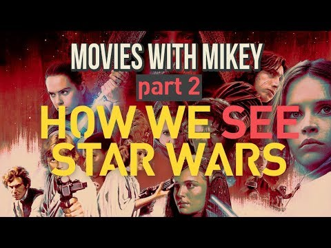 How We See Star Wars (Part 2) - Movies with Mikey