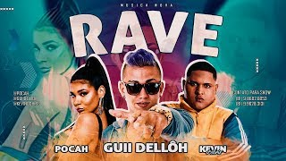 GUII DELLÔH Feat. MC KEVIN O CHRIS E POCAH - RAVE